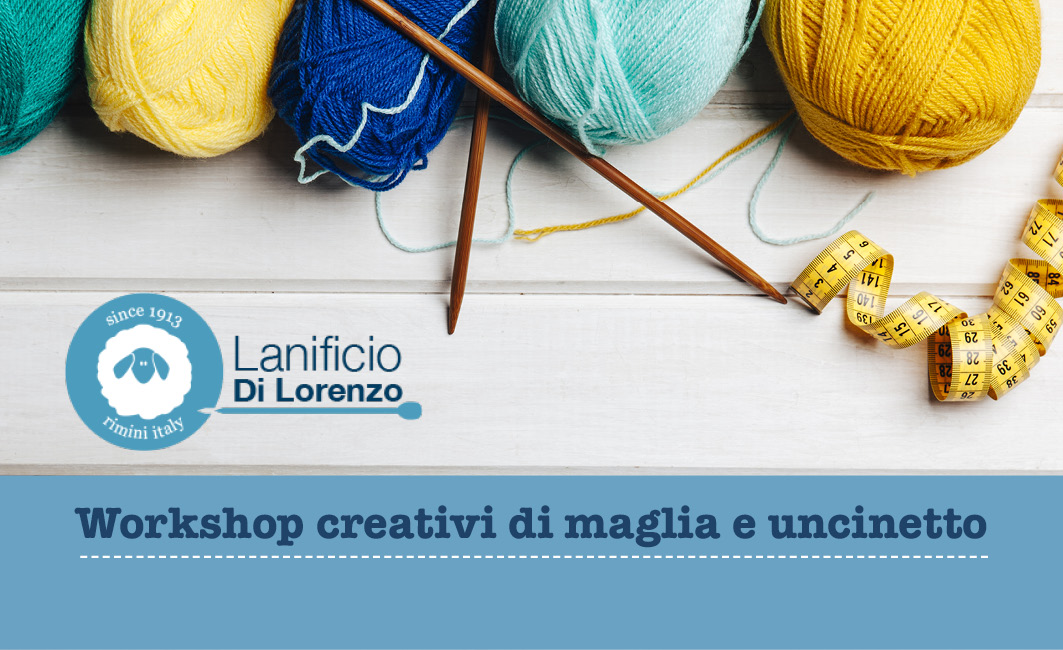 workshop creativi maglia e uncinetto lanificio di Lorenzo